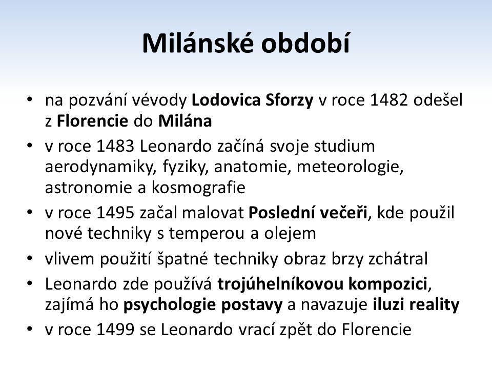 Charakteristika tvorby http://cs.wikipedia.org/wiki/Soubor:Rechteck_GoldenerSchnitt.gif Leonardo ve svých obrazech často používá sfumato Sfumato z italského slova kouřový, počátek šerosvitu, zastřené obrysy a jemně sladěné barvy, měkké přechody světla a stínu ve svých dílech často používá trojúhelníkovou kompozici a zlatý řez zlatý řez