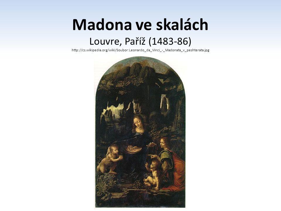 Madona ve skalách Národní galerie, Londýn(1508) http://cs.wikipedia.org/wiki/Soubor:Leonardo_da_Vinci_027.jpg