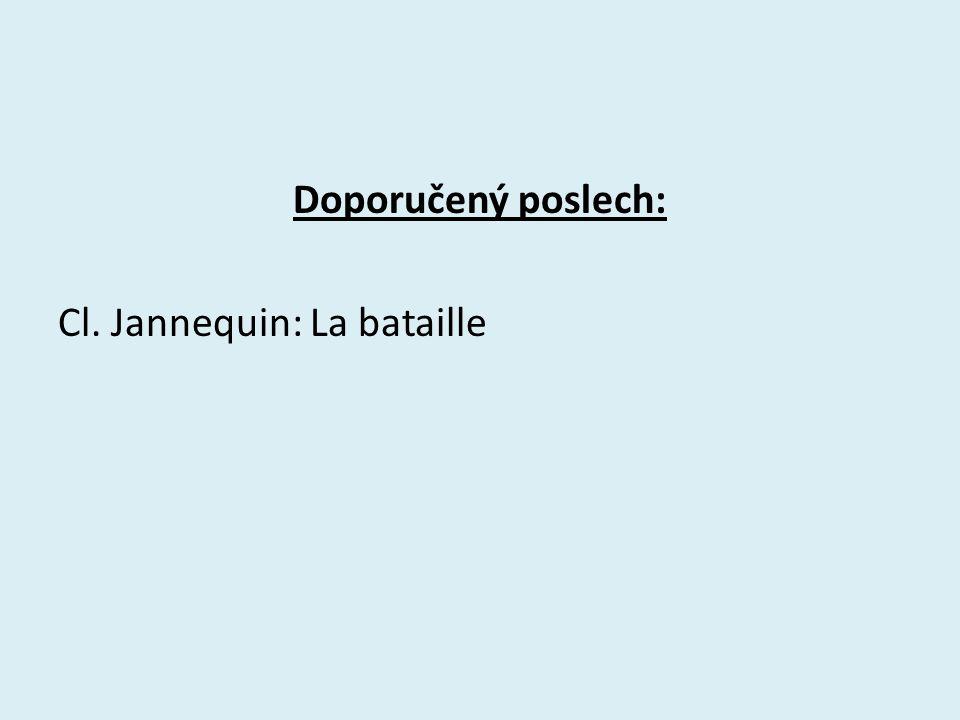 Doporučený poslech: Cl. Jannequin: La bataille
