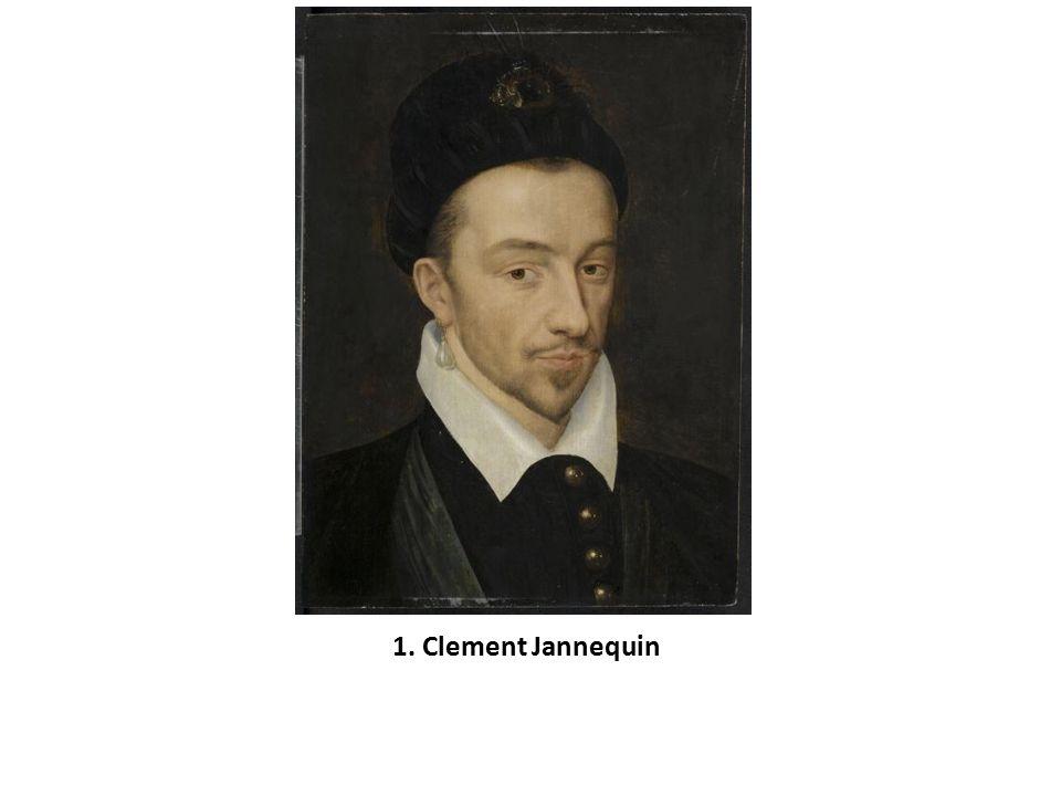 Clement Jannequin (1480- 1560) je jedním z nevýznamnějších tvůrců francouzského chansonu.