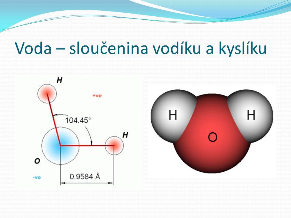 Voda – sloučenina vodíku a kyslíku