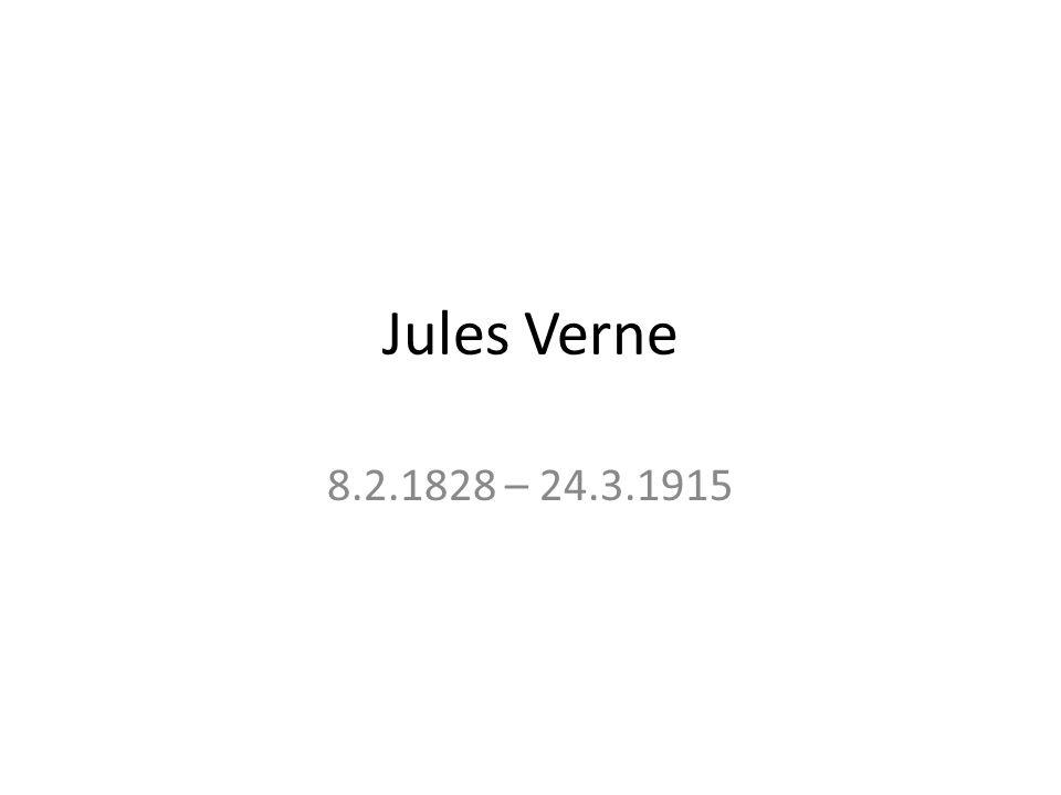 Jules Verne 8.2.1828 – 24.3.1915