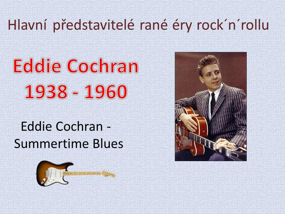 Hlavní představitelé rané éry rock´n´rollu Eddie Cochran - Summertime Blues