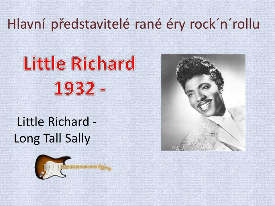Hlavní představitelé rané éry rock´n´rollu Little Richard - Long Tall Sally