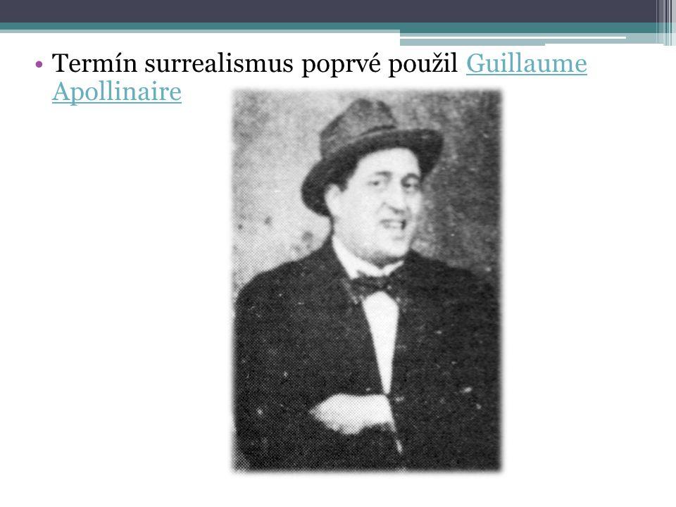 Termín surrealismus poprvé použil Guillaume ApollinaireGuillaume Apollinaire