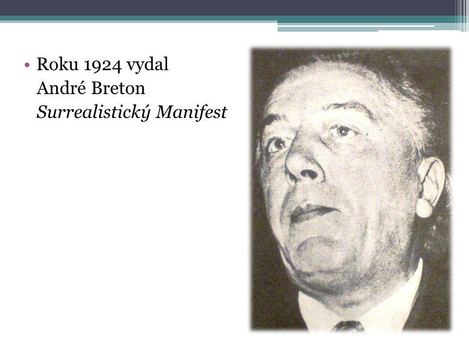 Roku 1924 vydal André Breton Surrealistický Manifest