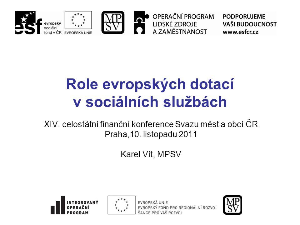 Role evropských dotací v sociálních službách XIV.
