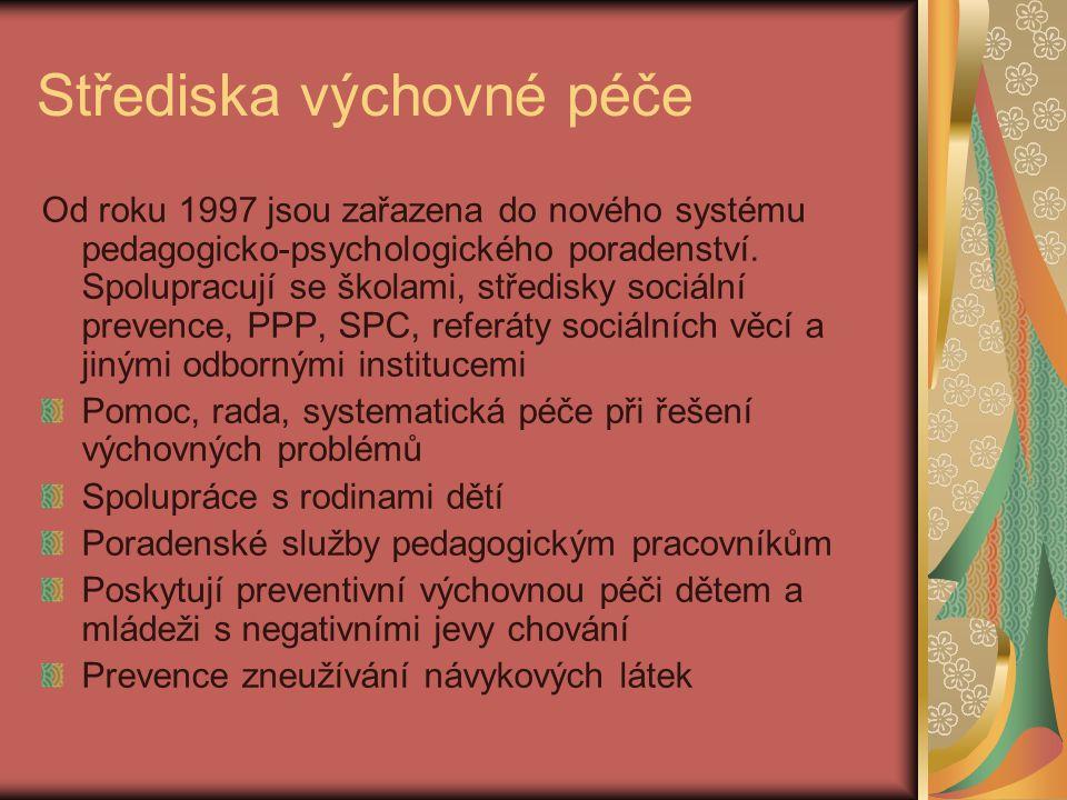 Střediska výchovné péče Od roku 1997 jsou zařazena do nového systému pedagogicko-psychologického poradenství. Spolupracují se školami, středisky sociá