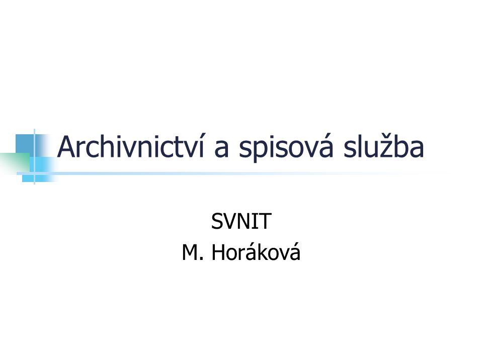 Archivnictví a spisová služba SVNIT M. Horáková