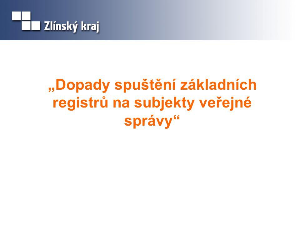 """""""Dopady spuštění základních registrů na subjekty veřejné správy"""