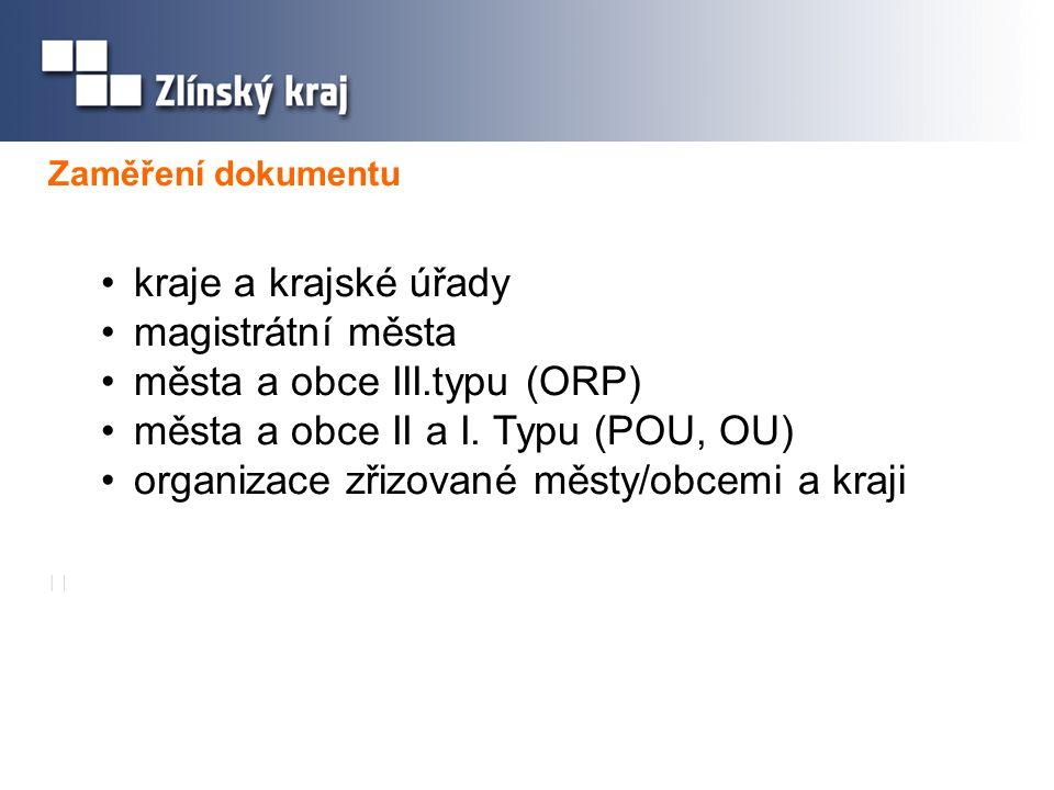 Zaměření dokumentu kraje a krajské úřady magistrátní města města a obce III.typu (ORP) města a obce II a I.
