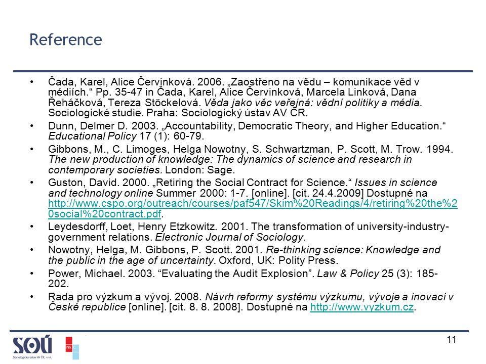 """11 Reference Čada, Karel, Alice Červinková. 2006. """"Zaostřeno na vědu – komunikace věd v médiích."""" Pp. 35-47 in Čada, Karel, Alice Červinková, Marcela"""