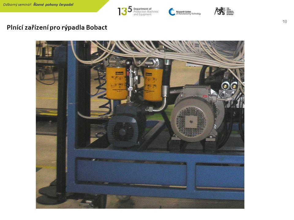 10 Plnící zařízení pro rýpadla Bobact Odborný seminář: Řízené pohony čerpadel
