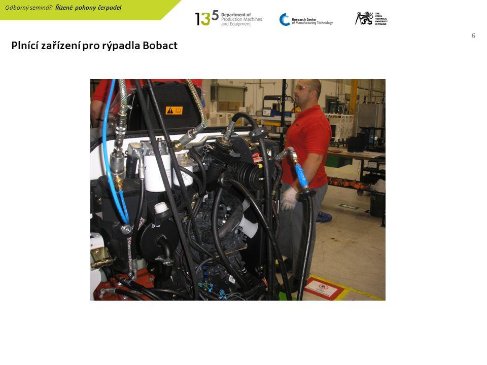 7 Plnící zařízení pro rýpadla Bobact Odborný seminář: Řízené pohony čerpadel