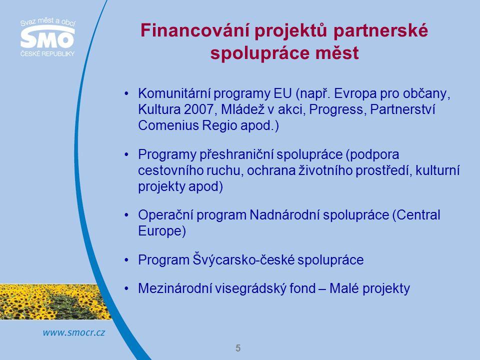 5 Financování projektů partnerské spolupráce měst Komunitární programy EU (např.
