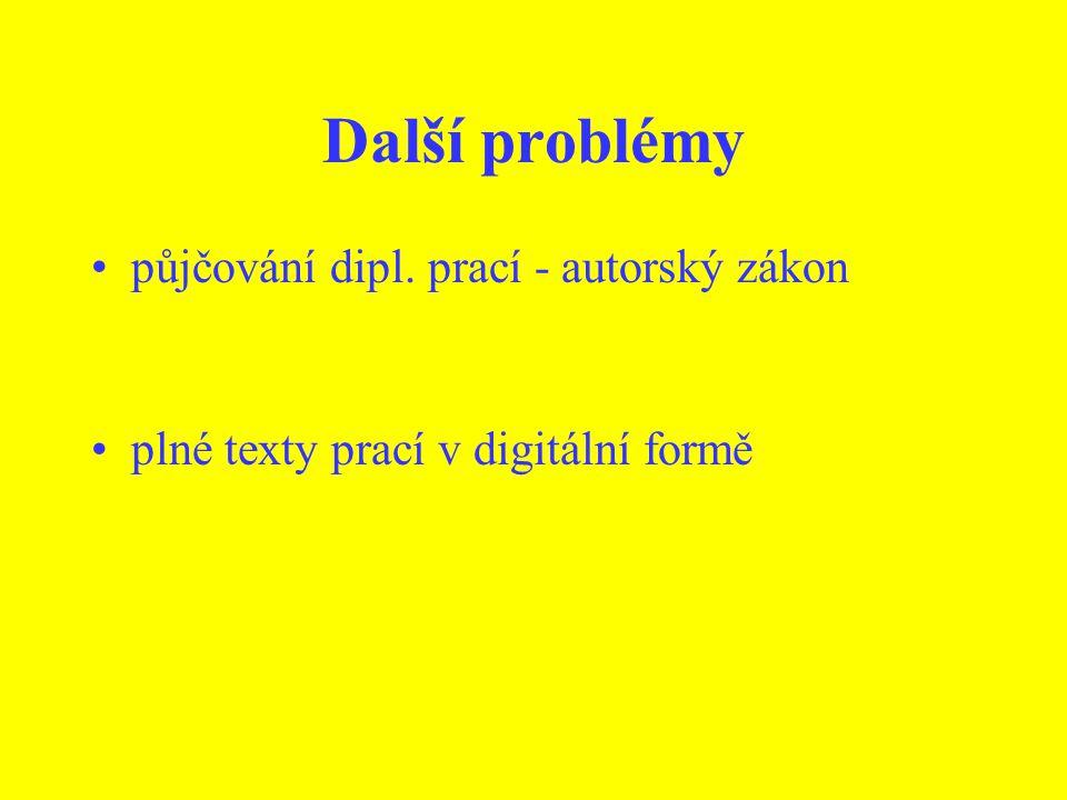 Další problémy půjčování dipl. prací - autorský zákon plné texty prací v digitální formě