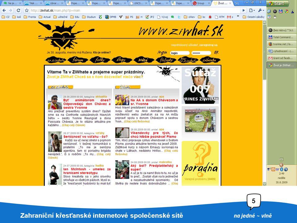 22. 7. 2009Nadpis prezentace5 Slovensko – ziwhat.sk [:život:] Zahraniční křesťanské internetové společenské sítě 5 Výborná redakce (časopis AHA) Dobrá