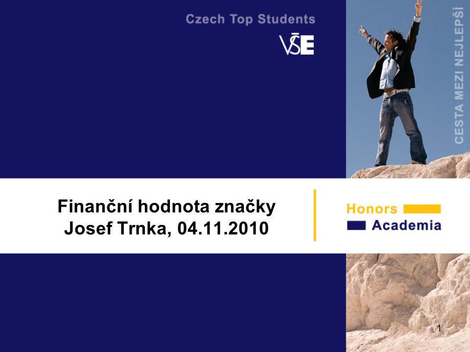1 Finanční hodnota značky Josef Trnka, 04.11.2010