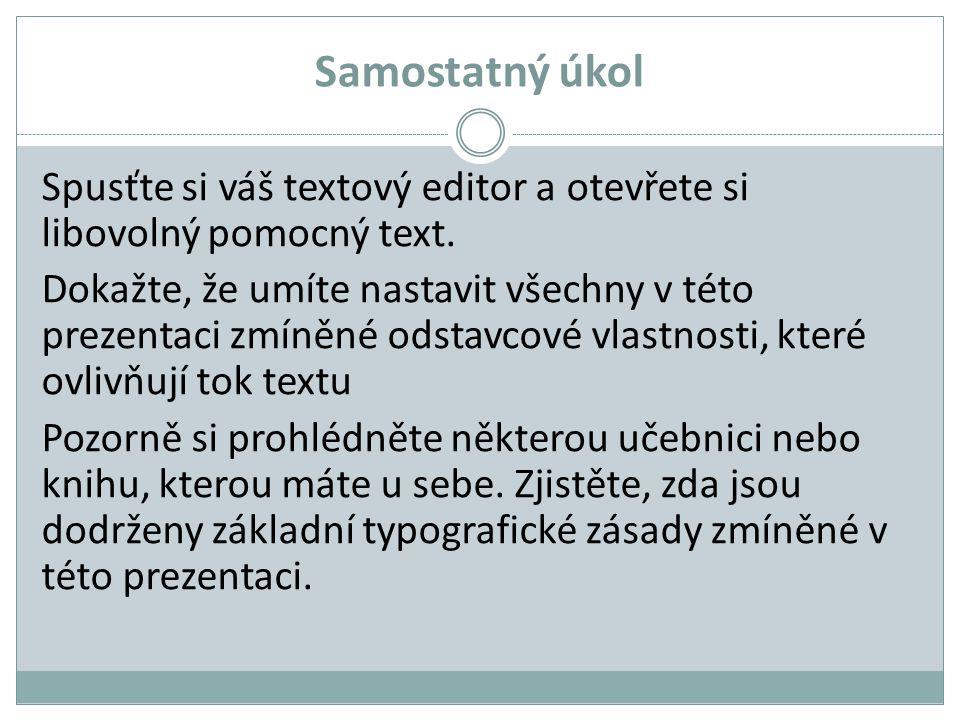 Samostatný úkol Spusťte si váš textový editor a otevřete si libovolný pomocný text.