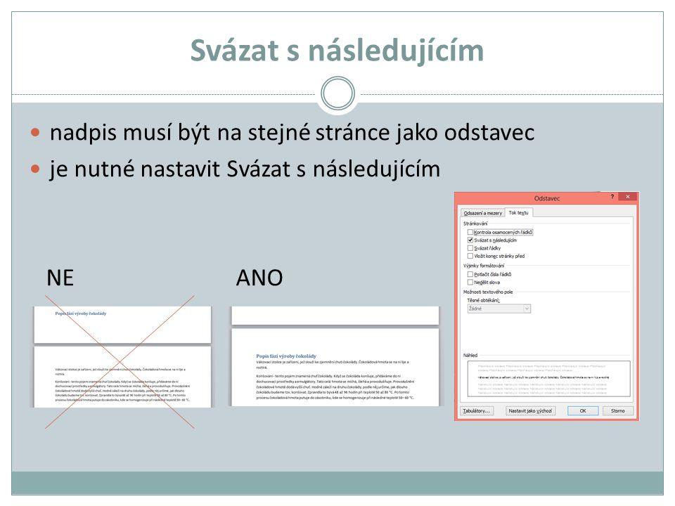 Svázat řádky u některých odstavců je nutné, aby vždy celý odstavec byl na jedné stránce (např.