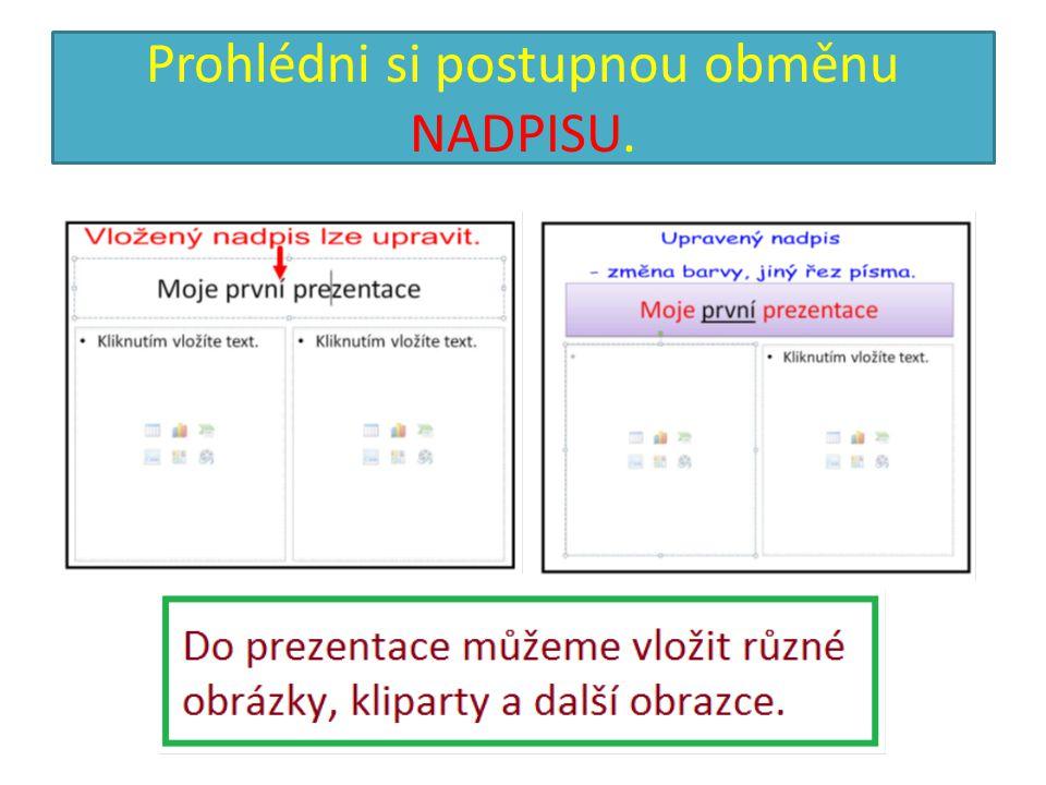 Prohlédni si postupnou obměnu NADPISU.