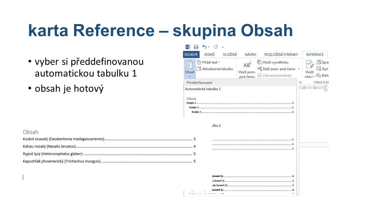 karta Reference – skupina Obsah vyber si předdefinovanou automatickou tabulku 1 obsah je hotový