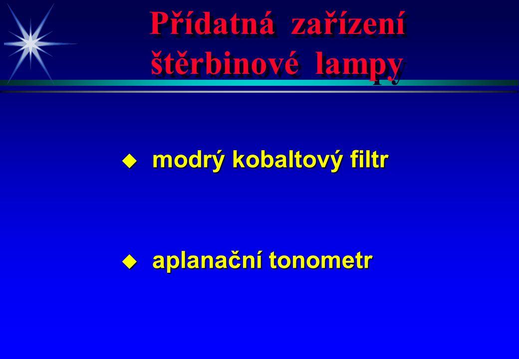 Přídatná zařízení štěrbinové lampy Přídatná zařízení štěrbinové lampy u modrý kobaltový filtr u aplanační tonometr