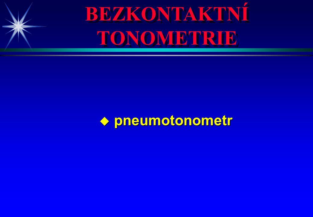 BEZKONTAKTNÍ TONOMETRIE u pneumotonometr
