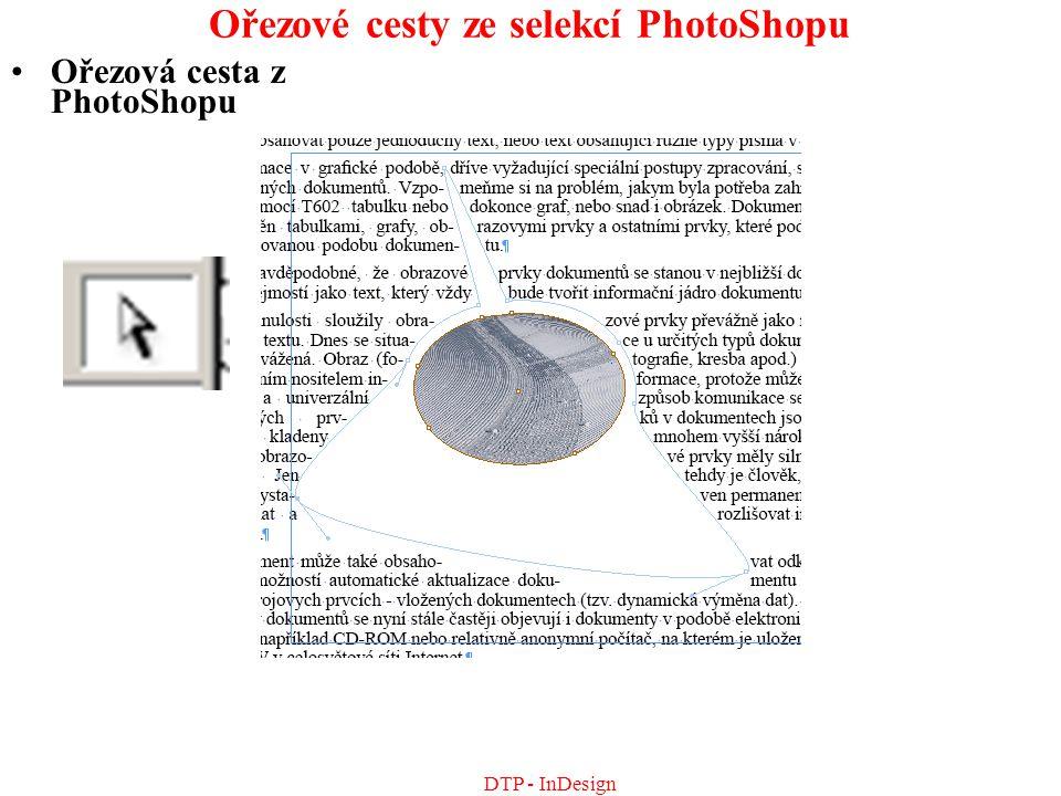 DTP - InDesign Ořezové cesty ze selekcí PhotoShopu Ořezová cesta z PhotoShopu