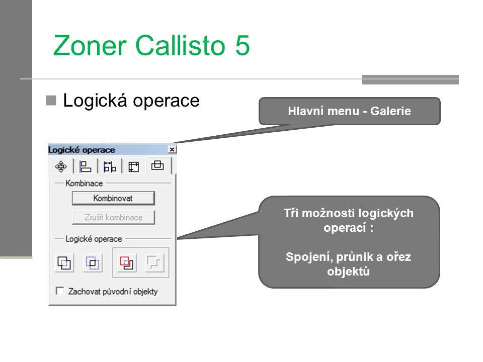 Zoner Callisto 5 Logická operace Hlavní menu - Galerie Tři možnosti logických operací : Spojení, průnik a ořez objektů