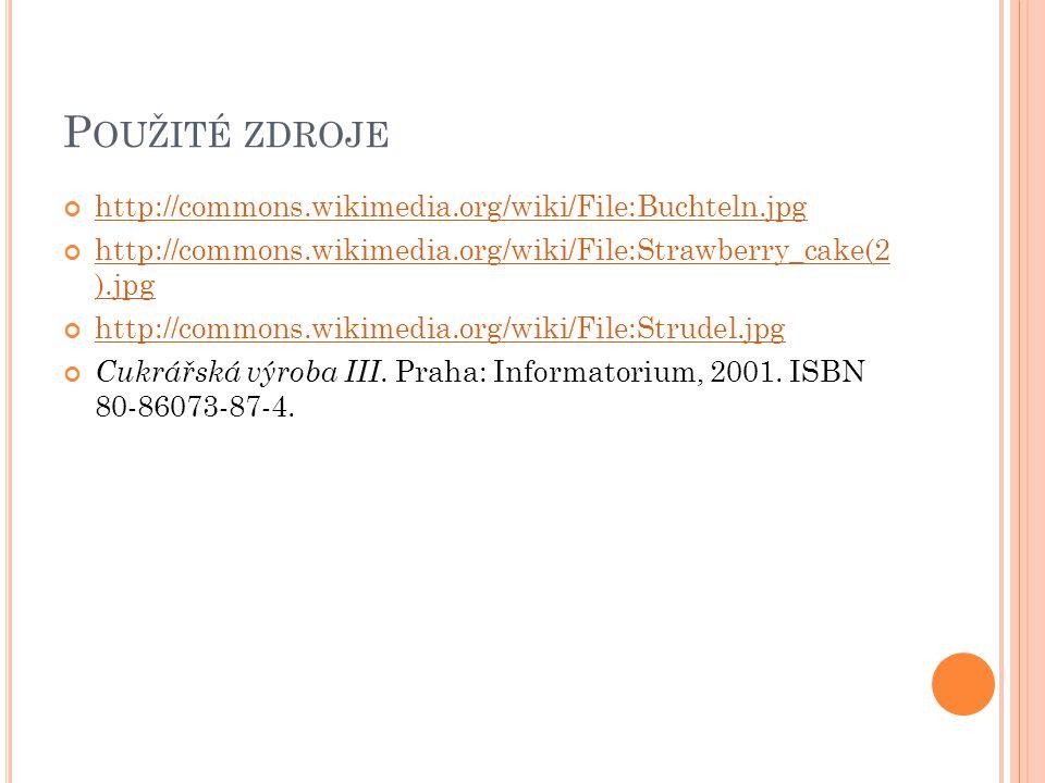 P OUŽITÉ ZDROJE http://commons.wikimedia.org/wiki/File:Buchteln.jpg http://commons.wikimedia.org/wiki/File:Strawberry_cake(2 ).jpg http://commons.wikimedia.org/wiki/File:Strudel.jpg Cukrářská výroba III.