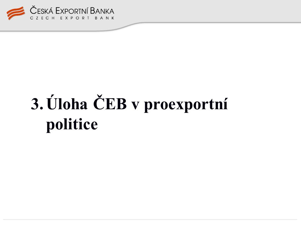 3.Úloha ČEB v proexportní politice