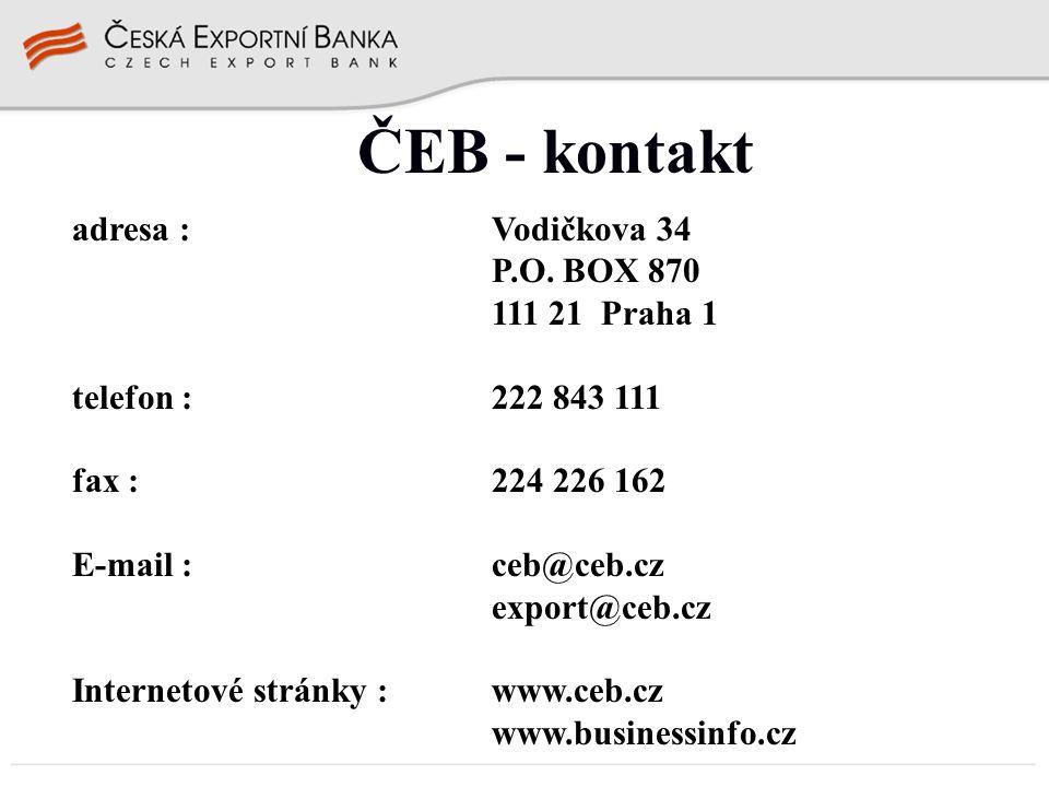 adresa :Vodičkova 34 P.O. BOX 870 111 21 Praha 1 telefon :222 843 111 fax :224 226 162 E-mail :ceb@ceb.cz export@ceb.cz Internetové stránky : www.ceb.