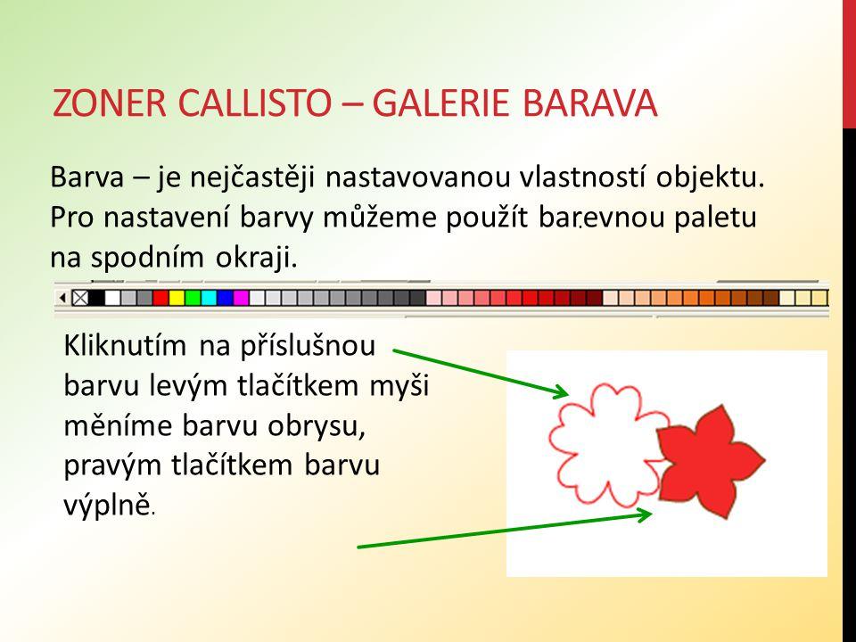 ZONER CALLISTO – GALERIE BARAVA Barva – je nejčastěji nastavovanou vlastností objektu. Pro nastavení barvy můžeme použít barevnou paletu na spodním ok