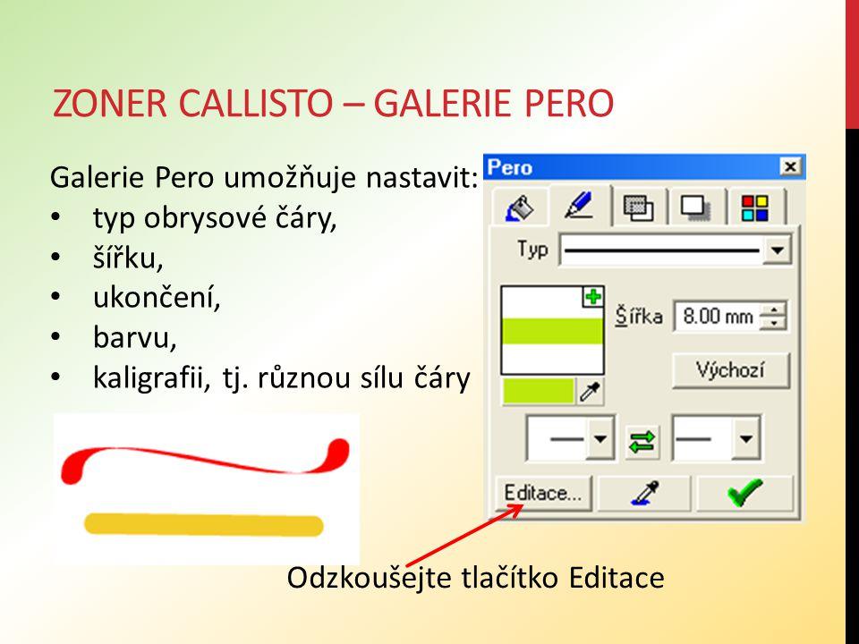 ZONER CALLISTO – GALERIE PRŮHLEDNOST V galerii Průhlednost lze nastavit: průhlednost plochy i obrysové čáry typ průhlednosti procento průhlednosti.