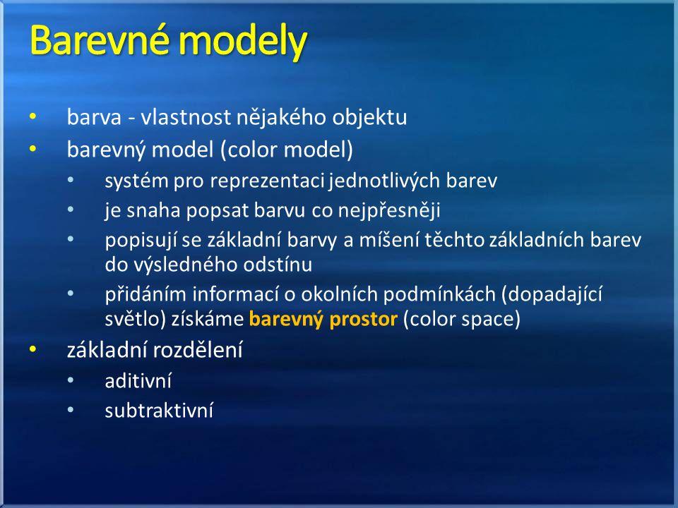 barva - vlastnost nějakého objektu barevný model (color model) systém pro reprezentaci jednotlivých barev je snaha popsat barvu co nejpřesněji popisují se základní barvy a míšení těchto základních barev do výsledného odstínu přidáním informací o okolních podmínkách (dopadající světlo) získáme barevný prostor (color space) základní rozdělení aditivní subtraktivní