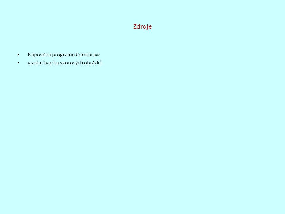Zdroje Nápověda programu CorelDraw vlastní tvorba vzorových obrázků