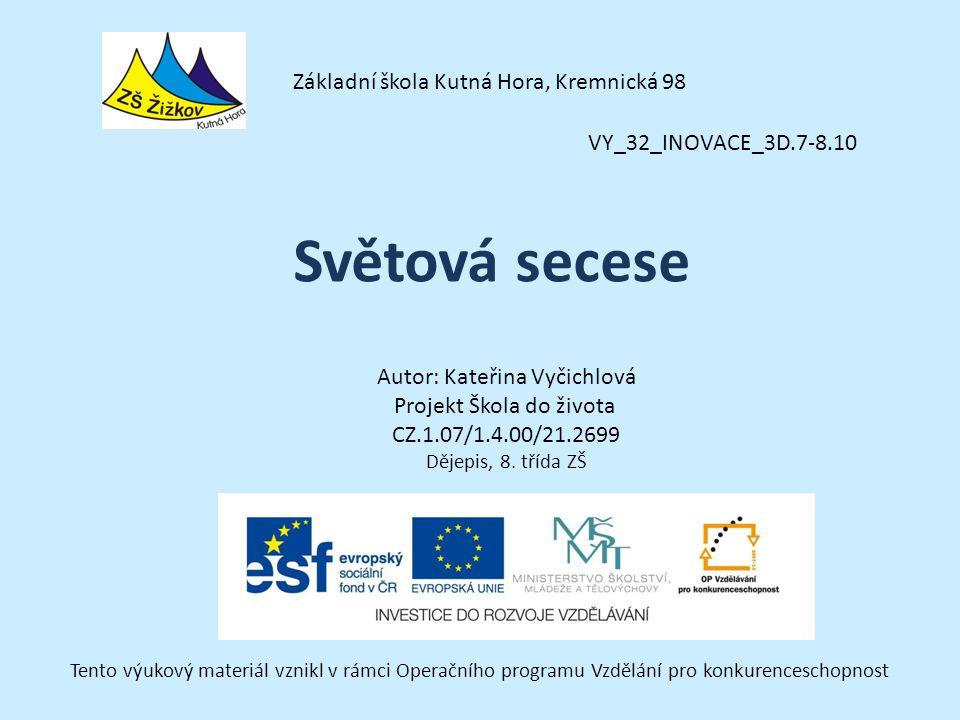 VY_32_INOVACE_3D.7-8.10 Autor: Kateřina Vyčichlová Projekt Škola do života CZ.1.07/1.4.00/21.2699 Dějepis, 8.