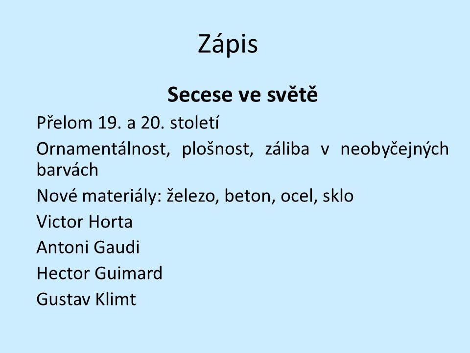 Zápis Secese ve světě Přelom 19.a 20.