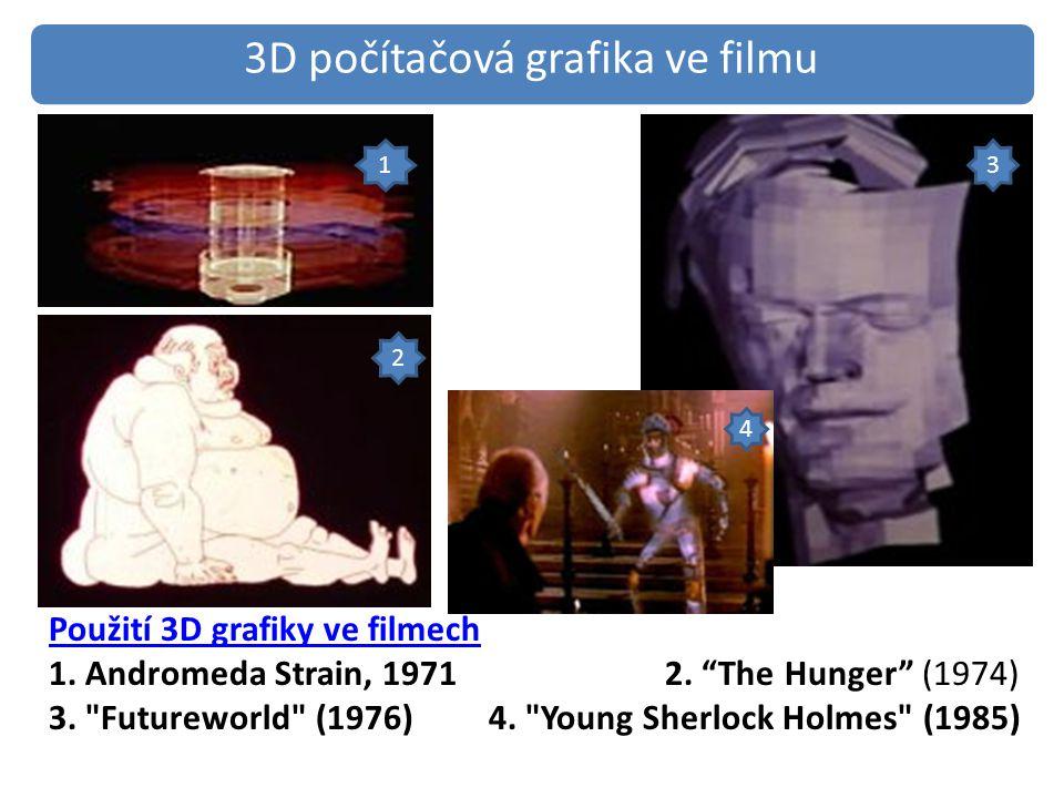 Použití 3D grafiky ve filmech 1.Andromeda Strain, 1971 2.