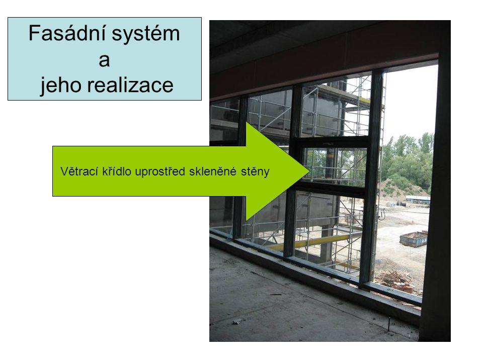 Fasádní systém a jeho realizace Větrací křídlo uprostřed skleněné stěny