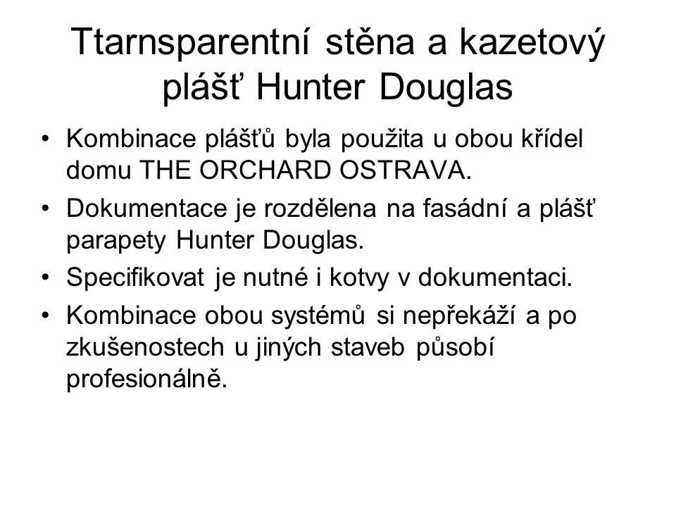 Ttarnsparentní stěna a kazetový plášť Hunter Douglas Kombinace plášťů byla použita u obou křídel domu THE ORCHARD OSTRAVA. Dokumentace je rozdělena na