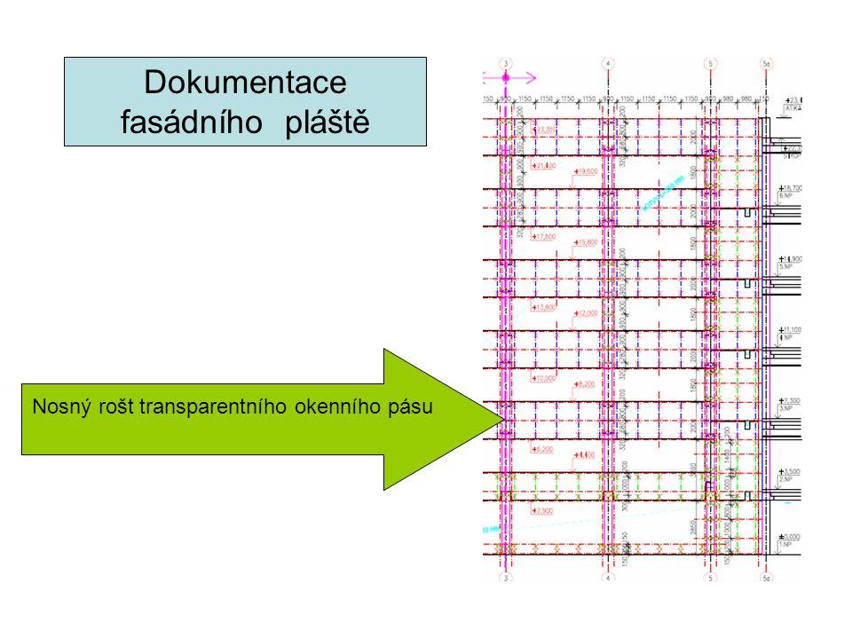 Dokumentace fasádního pláště Nosný rošt transparentního okenního pásu