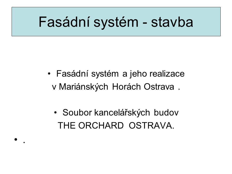Fasádní systém - stavba Fasádní systém a jeho realizace v Mariánských Horách Ostrava. Soubor kancelářských budov THE ORCHARD OSTRAVA..