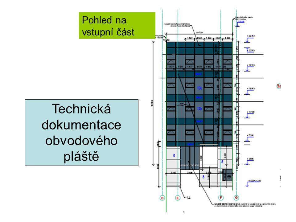 Technická dokumentace obvodového pláště Pohled na vstupní část