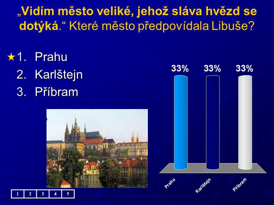 Bivoj přinesl kněžně Libuši živého: 1.býka 2.kance 3.zubra 12345