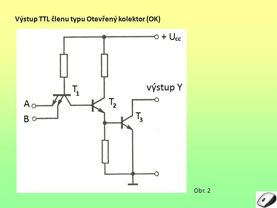Výstup TTL členu typu Otevřený kolektor (OK) Obr. 2