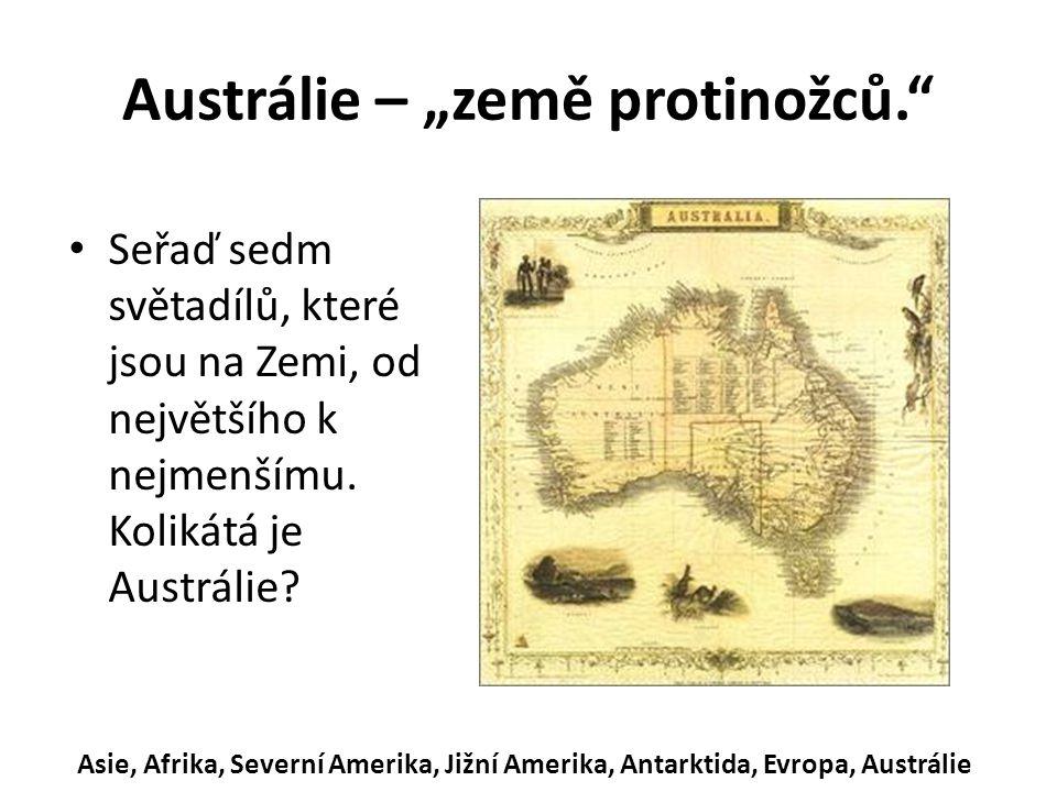 """Austrálie – """"země protinožců. Seřaď sedm světadílů, které jsou na Zemi, od největšího k nejmenšímu."""