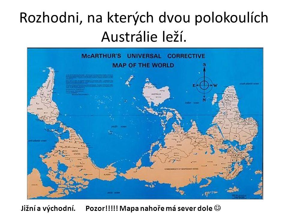 Nakresli si obrys Austrálie a doplň: 2 oceány, které omývají Austrálii Yorský poloostrov Arnhemská Země Carpentarský záliv Velký australský záliv Tasmánie Významná rovnoběžka procházející světadílem