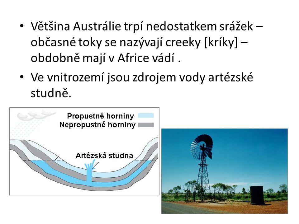 Většina Austrálie trpí nedostatkem srážek – občasné toky se nazývají creeky [kríky] – obdobně mají v Africe vádí.